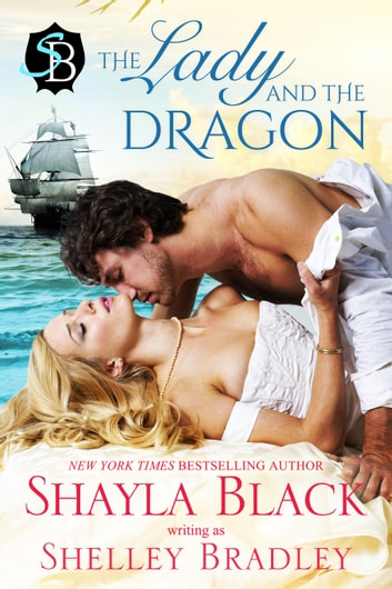 The Lady and the Dragon ebook by Shayla Black,Shelley Bradley