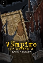 The Vampire of Plainfield ebook by Kristopher Rufty