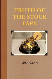 Truth of the Stock Tape (With Introduction to Financial Astrology) ebook by William D. Gann, Andras Nagy (editor)