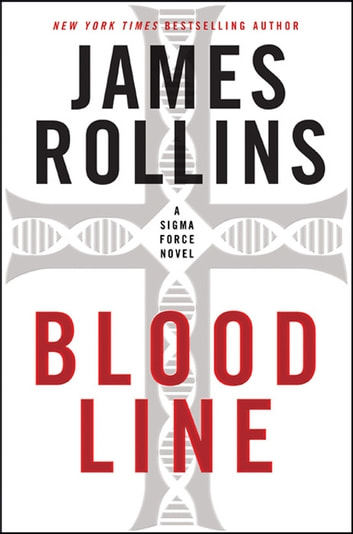 Bloodline - A Sigma Force Novel ebook by James Rollins