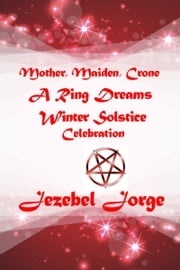 Mother Maiden Crone ebook by Jezebel Jorge