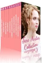 Jane Austen Collection: Pride and Prejudice, Sense and Sensibility, Emma, Persuasion and More ebook by Jane Austen