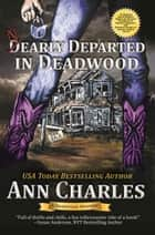 Nearly Departed in Deadwood - Book 1 ebook by Ann Charles