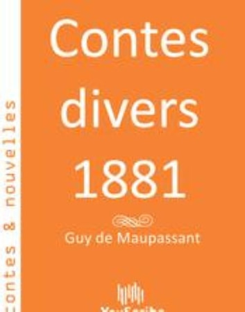 Contes divers 1881 ebook by Guy de Maupassant