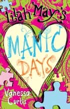Lilah May's Manic Days ebook by Vanessa Curtis