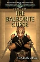 The Balborite Curse: Book Four of the Dragon Stones Saga ebook by Kristian Alva