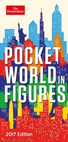 Pocket World in Figures 2017 ebook by The Economist
