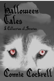 Halloween Tales: A Collection of Stories ebook by Connie Cockrell