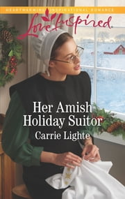 Her Amish Holiday Suitor ebook by Carrie Lighte