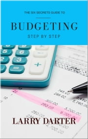 Budgeting Step by Step ebook by Larry Darter