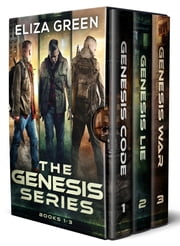 Genesis Code, Genesis Lie, Genesis War 1-3 Boxset - Dystopian Science Fiction ebook by Eliza Green