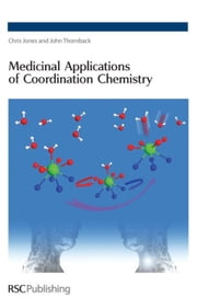 Medicinal Applications of Coordination Chemistry ebook by Jones, Chris J