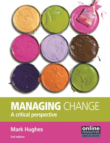 Managing Change - A Critical Perspective eBook by Mark Hughes