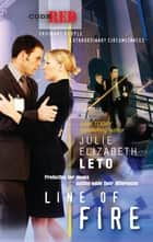 Line of Fire (Mills & Boon M&B) (Code Red, Book 9) ebook by Julie Leto