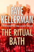 The Ritual Bath (Peter Decker and Rina Lazarus Series, Book 1) ebook by Faye Kellerman