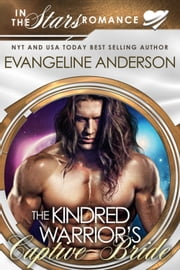 The Kindred Warrior's Captive Bride ekitaplar by Evangeline Anderson
