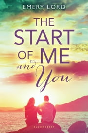 The Start of Me and You ebook by Emery Lord