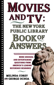 Movies and TV: The New York Public Library Book of Answers ebook by Kobo.Web.Store.Products.Fields.ContributorFieldViewModel