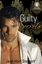 Guilty Secrets ebook by Jean Hart Stewart