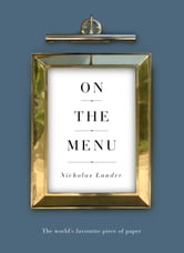 On the Menu - The World's Favourite Piece of Paper ebook by Nicholas Lander