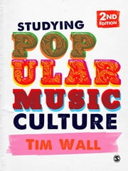 Studying Popular Music Culture ebook by Dr Tim Wall