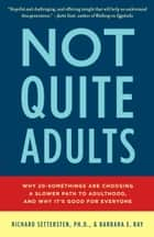 Not Quite Adults ebook by Richard Settersten,Barbara E. Ray
