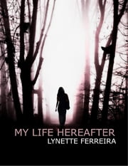 My Life Hereafter ebook by Lynette Ferreira