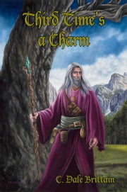 Third Time's a Charm - Three Novellas of Yurt ebook by C. Dale Brittain