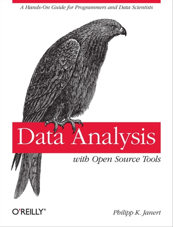 Data Analysis With Open Source Tools Ebook By Philipp K Janert