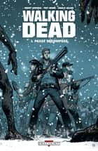 Walking Dead T01 - Passé décomposé ebook by Robert Kirkman, Tony Moore
