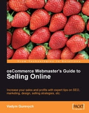 osCommerce Webmaster's Guide to Selling Online ebook by Vadym Gurevych