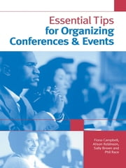 Essential Tips for Organizing Conferences & Events ebook by Sally Brown,Fiona Campbell,Phil Race,Alison Robinson