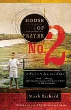 House of Prayer No. 2 ebook by Mark Richard