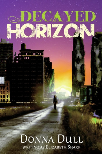 Decayed Horizon ebook by Donna Dull