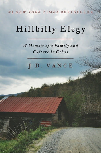 Hillbilly Elegy - A Memoir of a Family and Culture in Crisis ebook by J. Vance