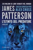L'istinto del predatore - Un caso di Alex Cross ebook by James Patterson