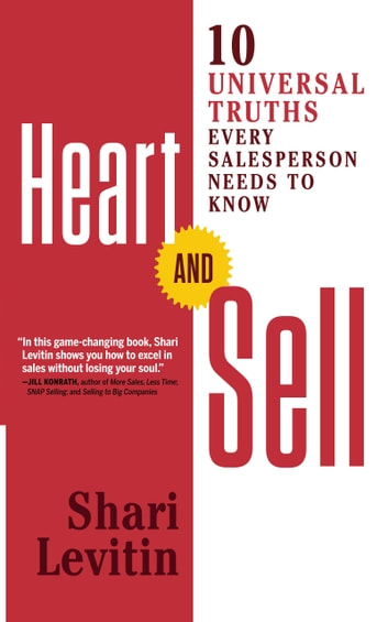 Heart and Sell - 12 Universal Truths Every Salesperson Needs to Know ebook by Shari Levitin