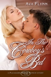 In the Cowboy's Bed ebook by Ava Flynn
