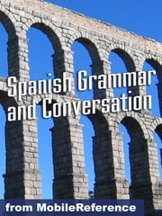 Spanish Grammar And Conversation Study Guide (Mobi Study Guides) ebook by MobileReference