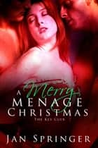 A Merry Menage Christmas ebook by Jan Springer