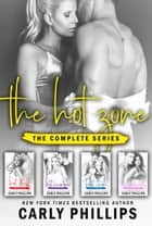 Hot Zone Series Box Set ebook by Carly Phillips
