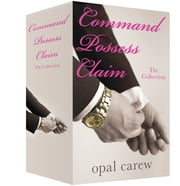 Command, Possess and Claim: The Collection ekitaplar by Opal Carew