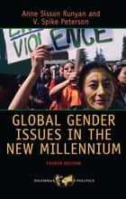 Global Gender Issues in the New Millennium ebook by Anne Sisson Runyan,V. Spike Peterson