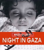 Night in Gaza ebook by Mads Gilbert