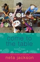 Come to the Table ebook by Neta Jackson