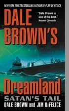Dale Brown's Dreamland: Satan's Tail ekitaplar by Dale Brown, Jim DeFelice
