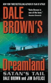 Dale Brown's Dreamland: Satan's Tail ebook by Dale Brown,Jim DeFelice