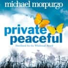 Private Peaceful audiobook by Jamie Glover, Michael Morpurgo