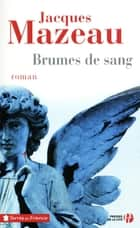 Brumes de sang ebook by Jacques MAZEAU
