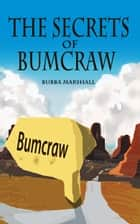 The Secrets of Bumcraw ebook by Bubba Marshall